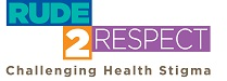 Rude2Respect – Challenging Health Stigma
